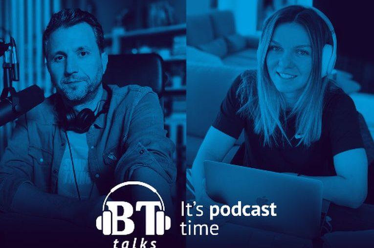 Simona Halep, la BT Talks, în poscast cu Andi Moisescu